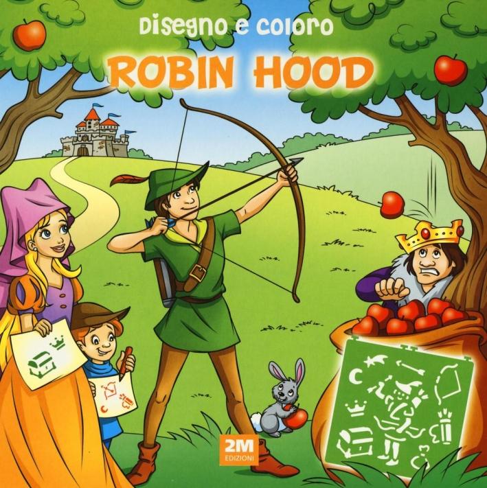 Disegno e coloro Robin Hood. Ediz. a spirale