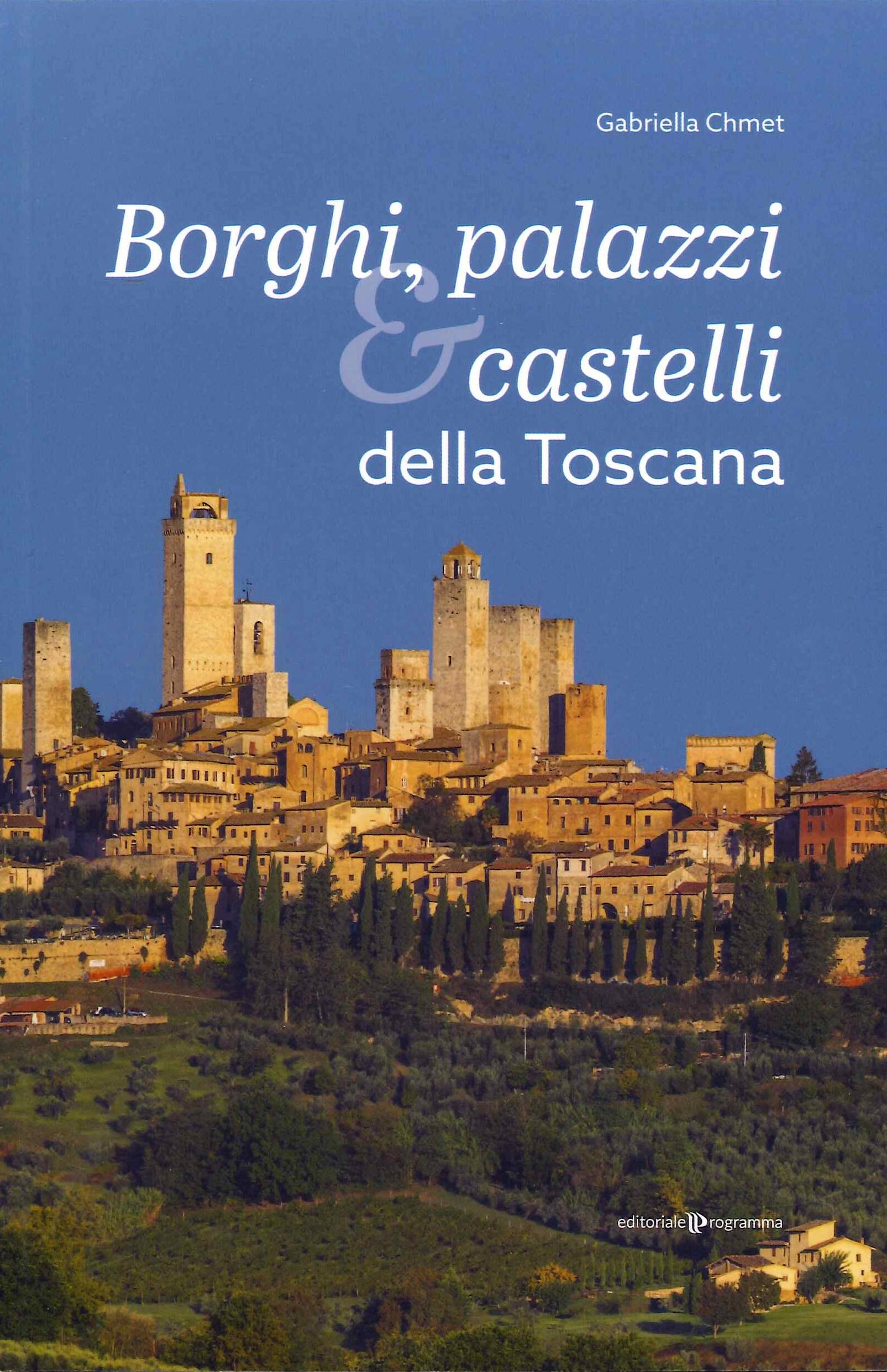 Borghi, Palazzi e Castelli della Toscana.