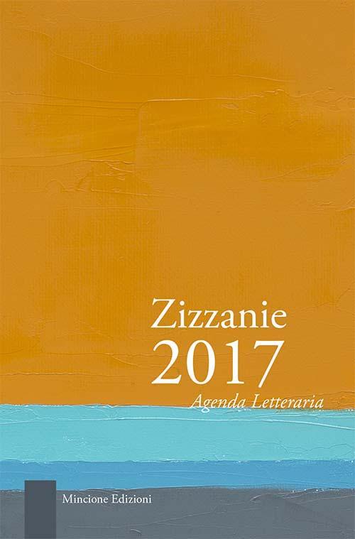 Zizzanie. Agenda letteraria 2017. Ediz. multilingue.