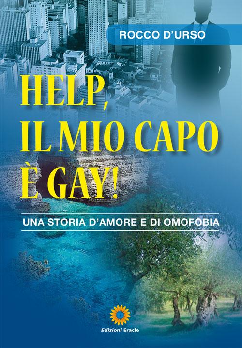 Help, il mio capo è gay! Una storia d'amore e di omofobia.