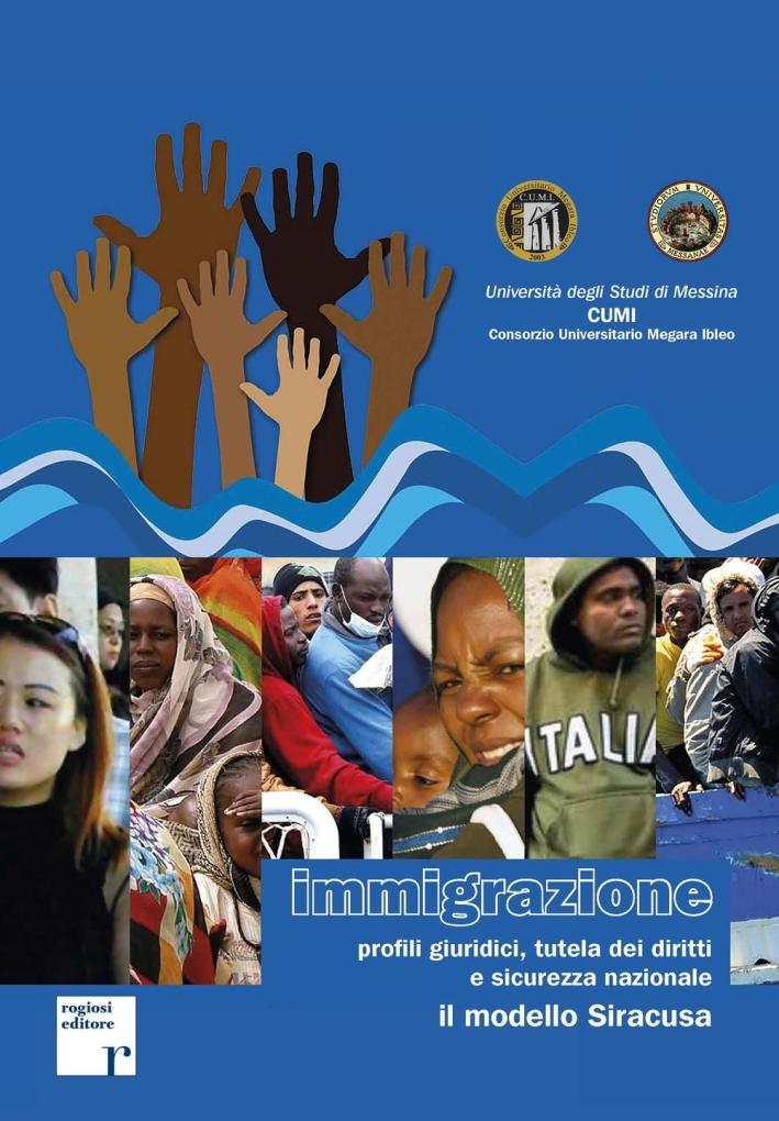 Immigrazioni. Profili giuridici, tutela dei diritti e sicurezza nazionale. Il modello Siracusa