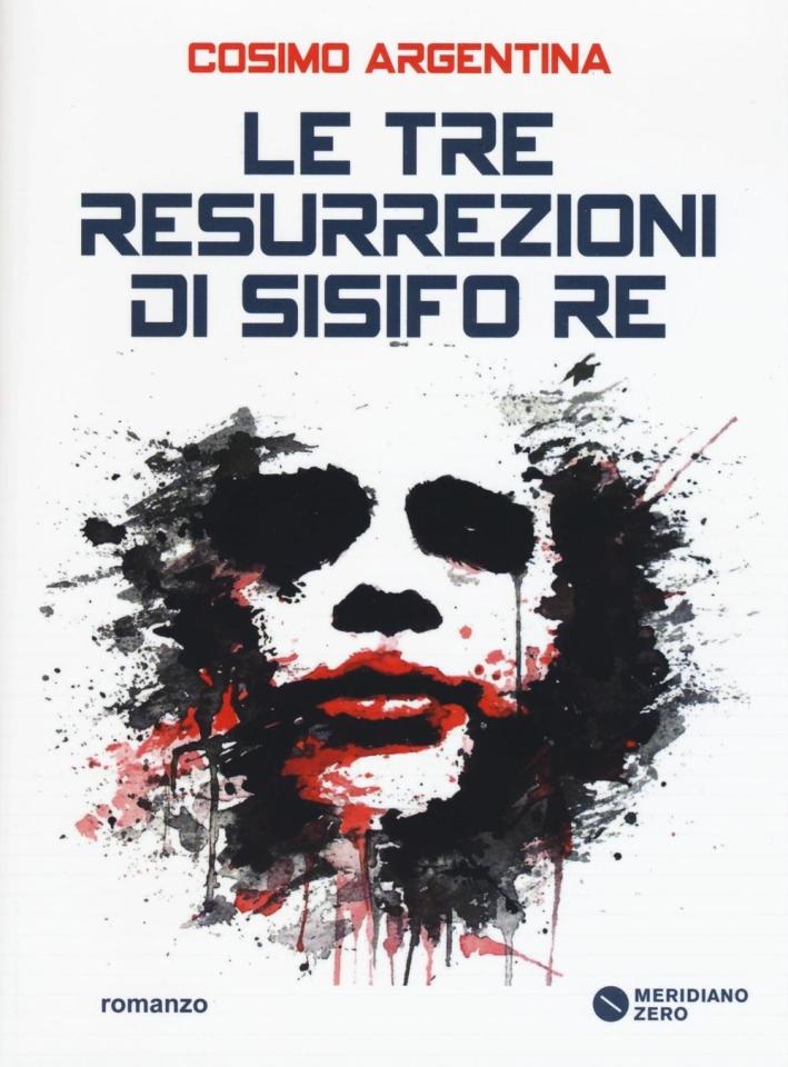 Le tre resurrezioni di Sisifo Re.
