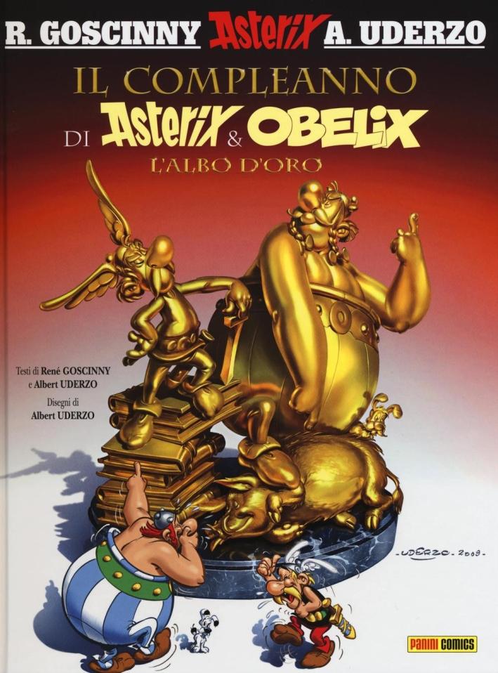 Il compleanno di Asterix & Obelix. L'albo d'oro.
