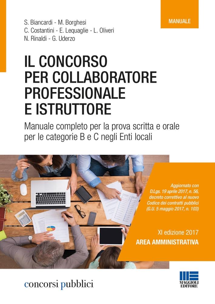 Il concorso per collaboratore professionale e istruttore. Manuale completo per la prova scritta e orale per le categorie B e C negli enti locali.