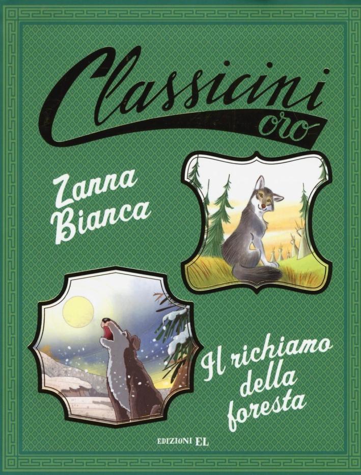 Zanna BiancaIl richiamo della foresta.