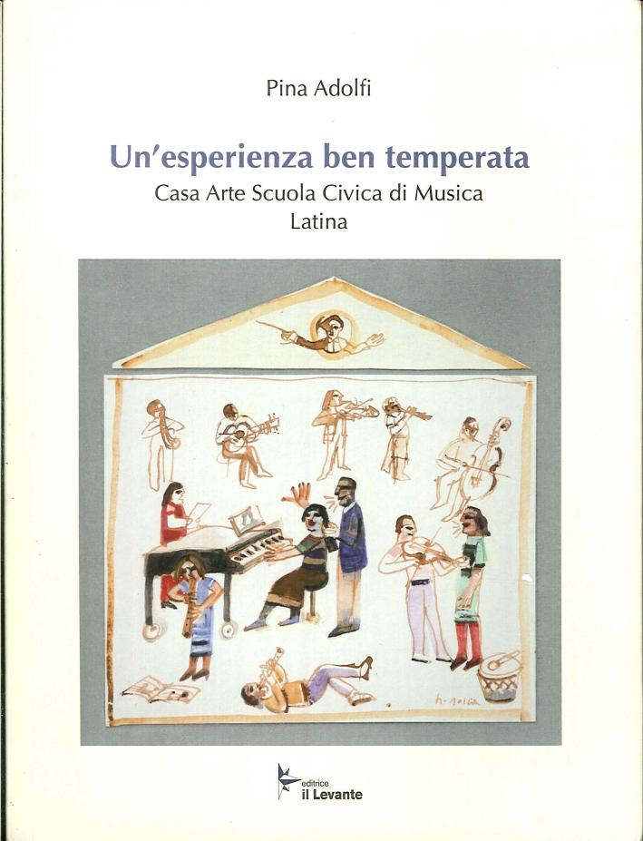 Un'Esperienza Ben Temperata. Casa Arte Scuola Civica di Musica Latina.