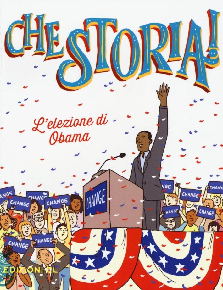 L'elezione di Barack Obama.