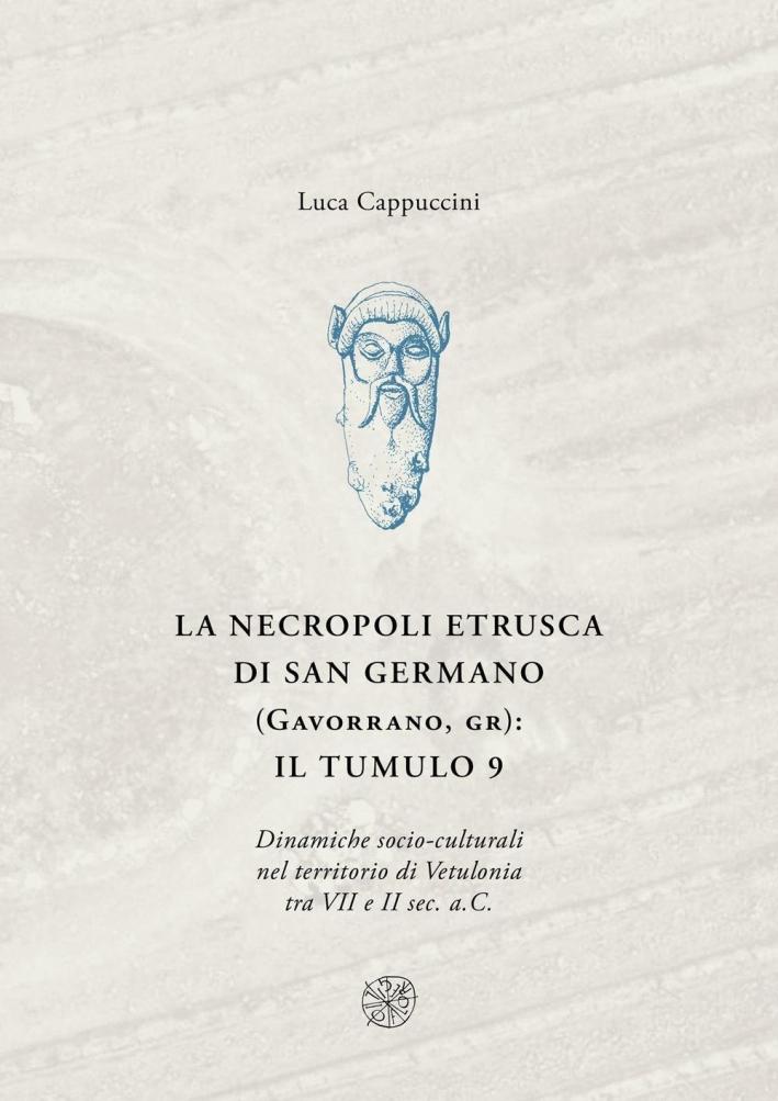 La necropoli di San Germano (Gavorrano, GR): il tumulo 9. Dinamiche socio-culturali nel territorio di Vetulonia tra VII e II sec. a. C.