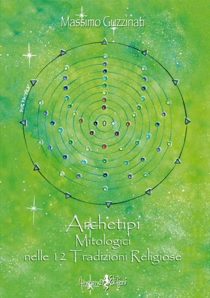 Archetipi mitologici nelle 12 tradizioni religiose.