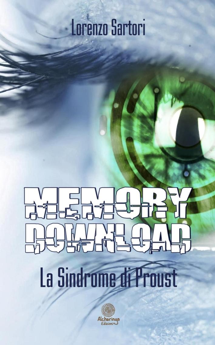 Memory download. La sindrome di Proust.