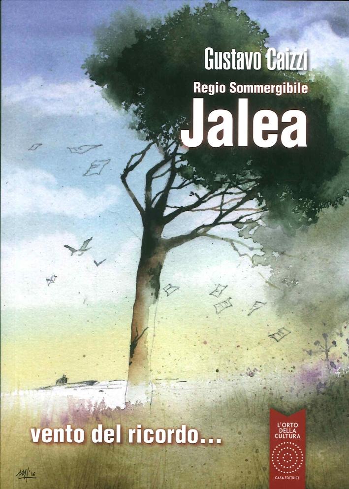 Regio Sommergibile Jalea. Vento del Ricordo... [Con DVD].