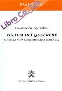 Vultum Dei quaerere. Sobre la vida contemplativa femenina.
