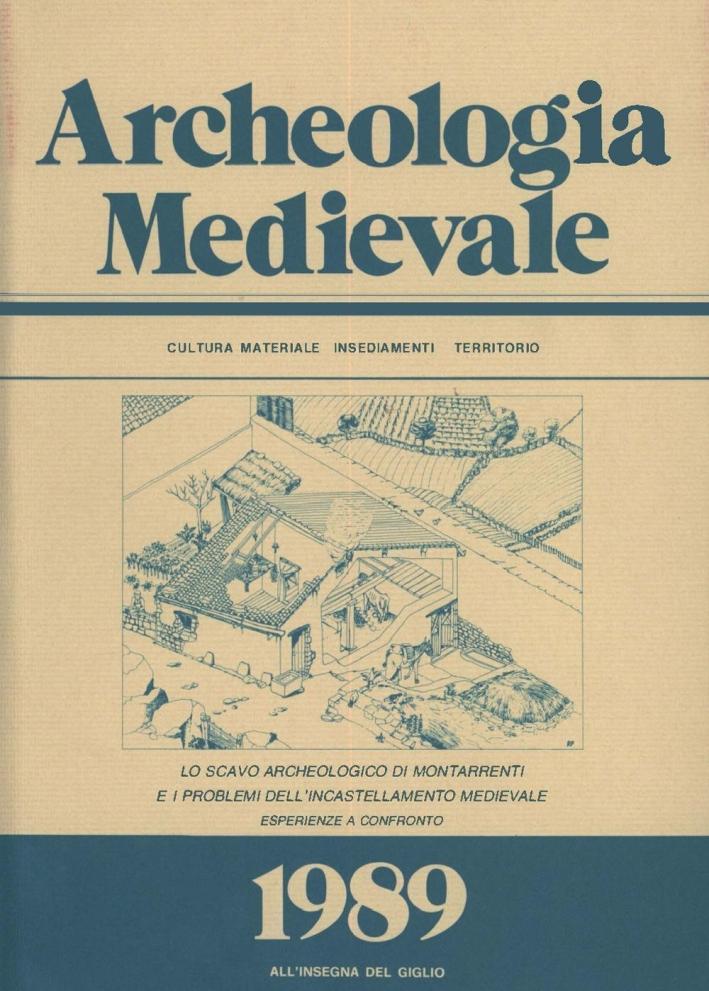 Archeologia medievale (1989). Vol. 36: Lo scavo archeologico di Montarrenti e i problemi dell'incastellamento medievale. Esperienze a confronto.