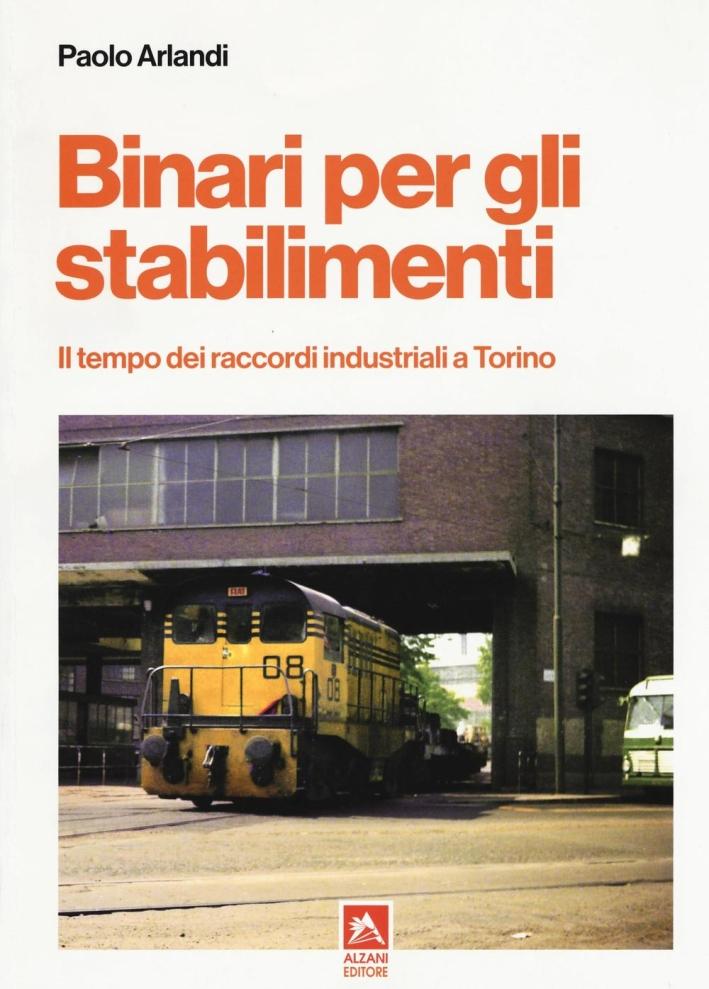 Binari per gli stabilimenti. Il tempo dei raccordi industriali a Torino.