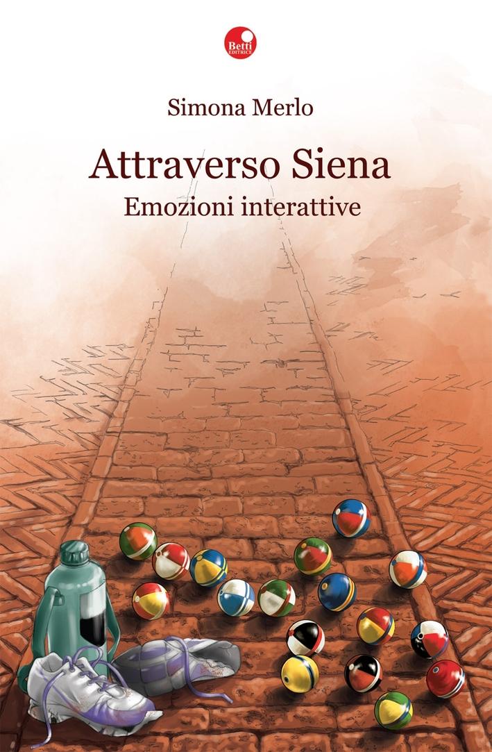 Attraverso Siena. Emozioni Interattive.