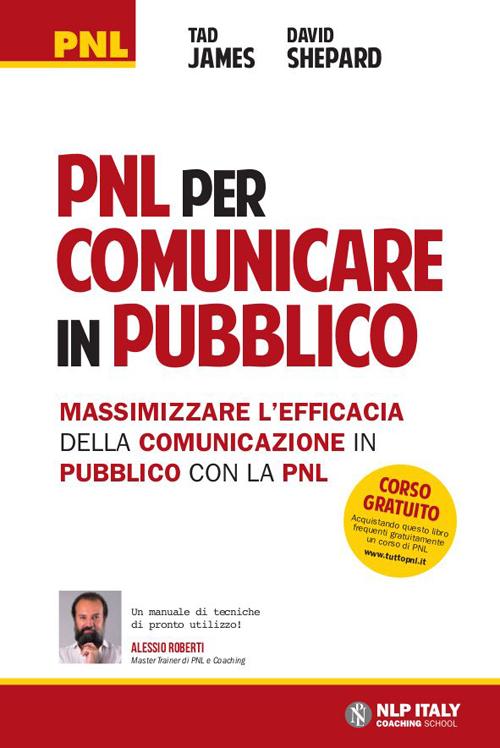 PNL per comunicare in pubblico. Massimizzare l'efficacia della comunicazione in pubblico con la PNL.