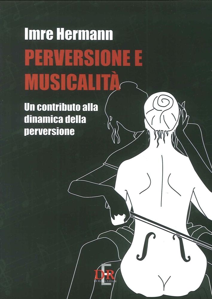 Perversione e Musicalità. Un Contributo alla Dinamica della Perversione.