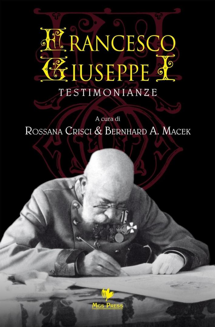 Francesco Giuseppe. Testimonianze.