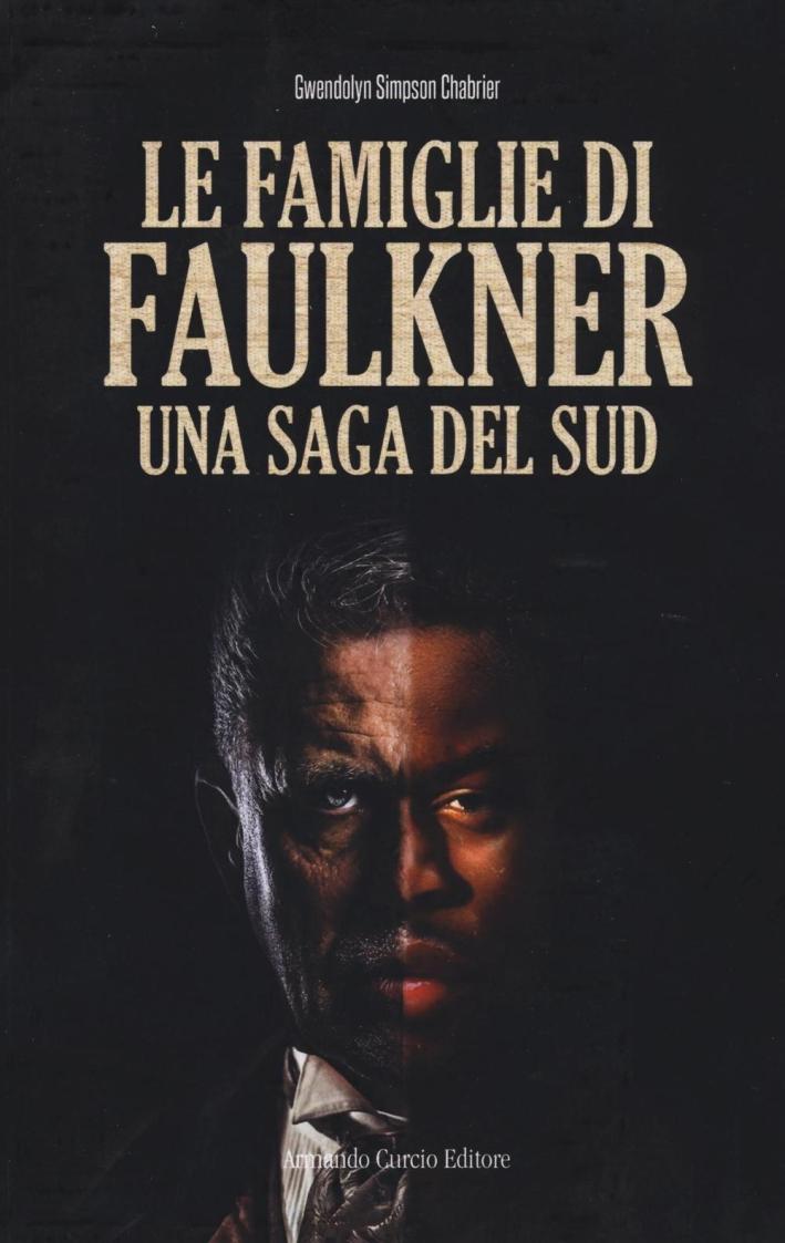 Le famiglie di Faulkner. Una saga del Sud.