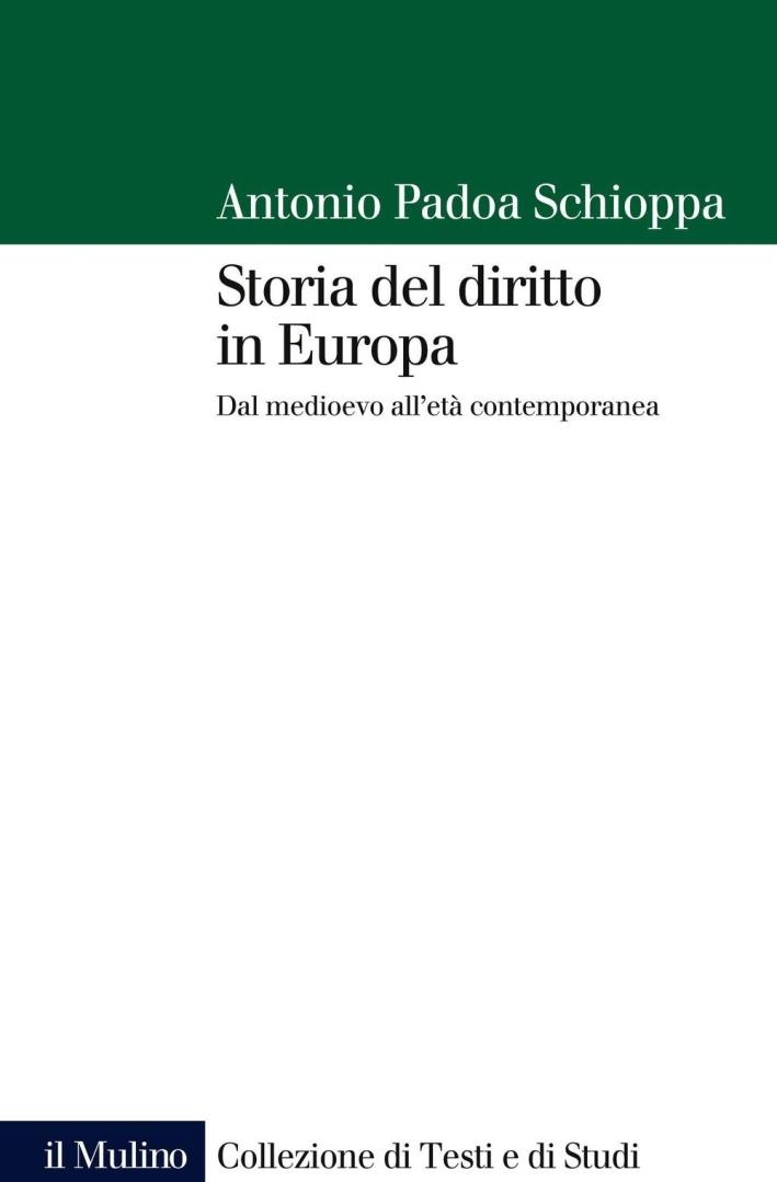 Storia del diritto in Europa. Dal Medioevo all'età contemporanea.