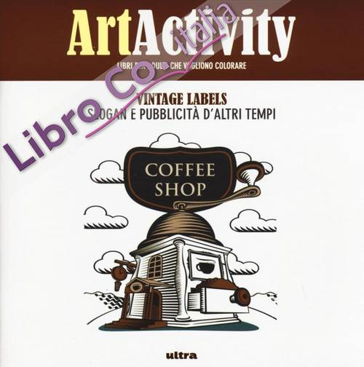 Art activity. Vintage labels. Slogan e pubblicità d'altri tempi