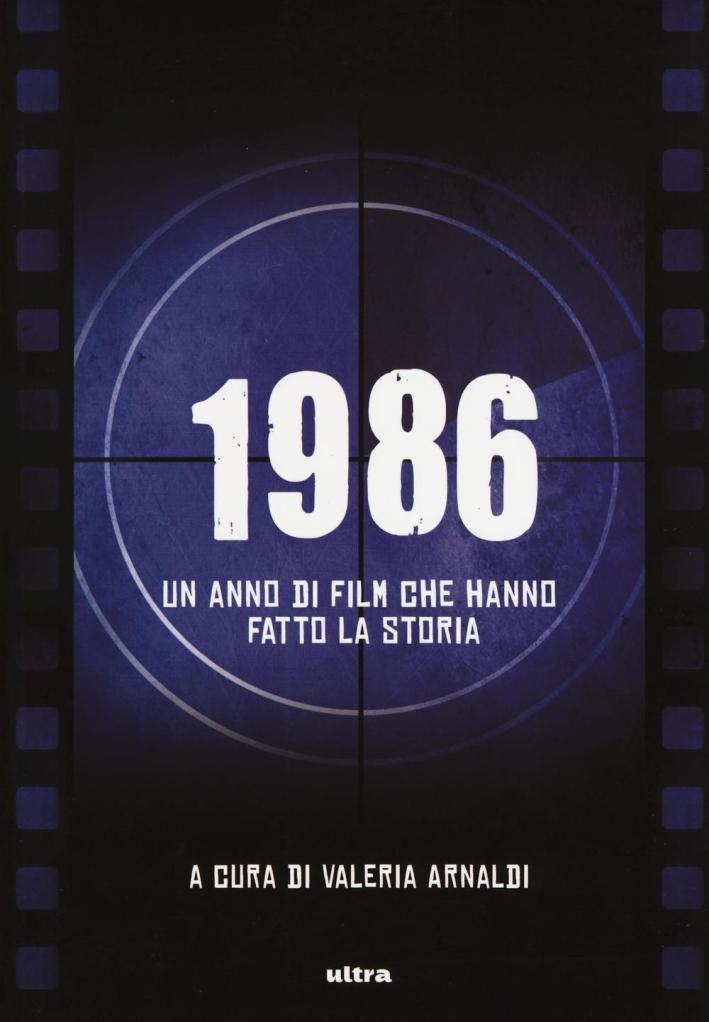 1986. Un anno di film che hanno fatto la storia.