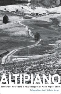 Altipiano. Escursioni nell'opera e nel paesaggio di Mario Rigoni Stern.