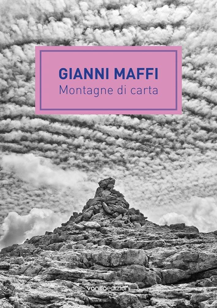 Gianni Maffi. Montagne di carta.