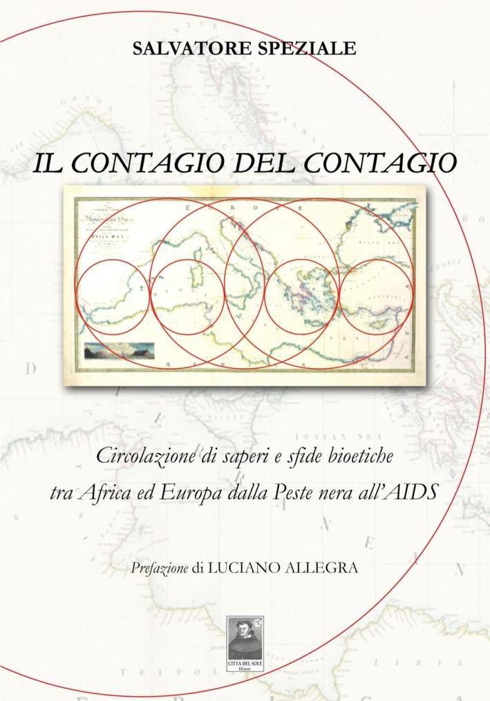Il contagio del contagio. Circolazione di saperi e sfide bioetiche tra Africa ed Europa dalla peste nera all'AIDS.