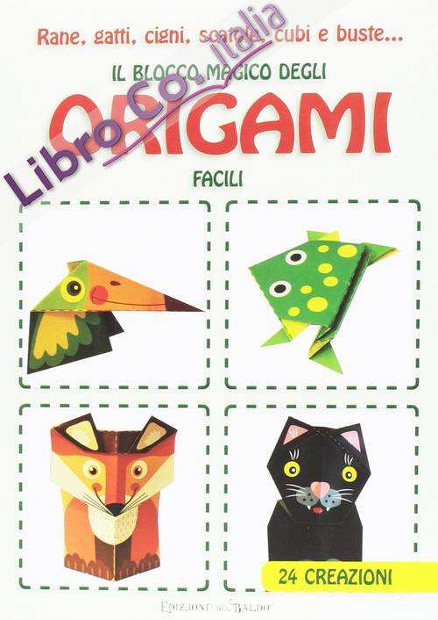 Rane, gatti, cigni, scatole, cubi e buste... Il blocco magico degli origami facili. Ediz. illustrata