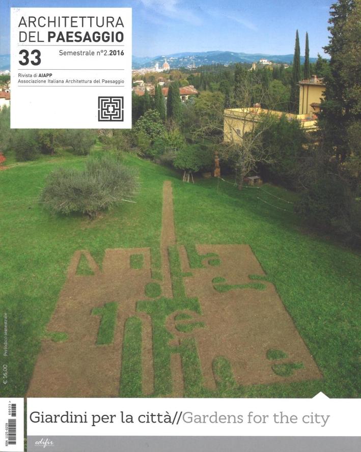 Architettura del paesaggio. Rivista semestrale dell'AIAPP Associazione Italiana di Architettura del Paesaggio. Vol. 33.