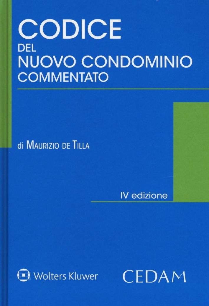 Codice del nuovo condominio commentato. Con e-book