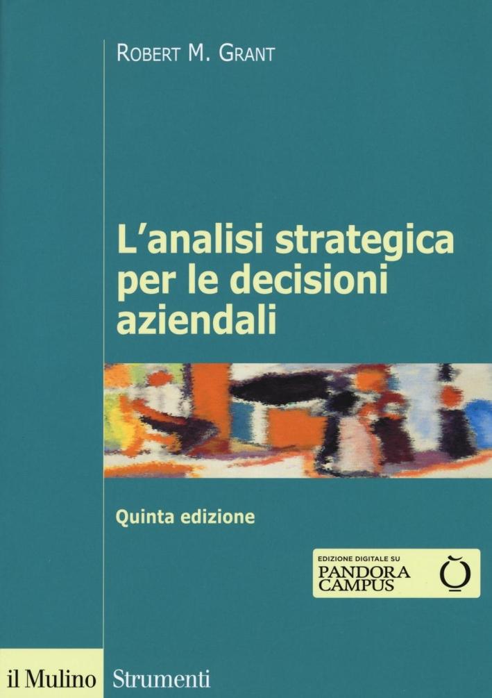 L'analisi strategica per le decisioni aziendali.