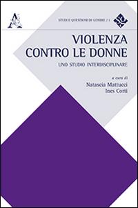 Violenza contro le donne. Uno studo interdisciplinare.