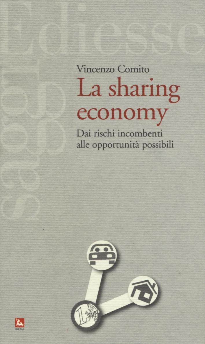 La sharing economy. Dai rischi incombenti alle opportunità possibili
