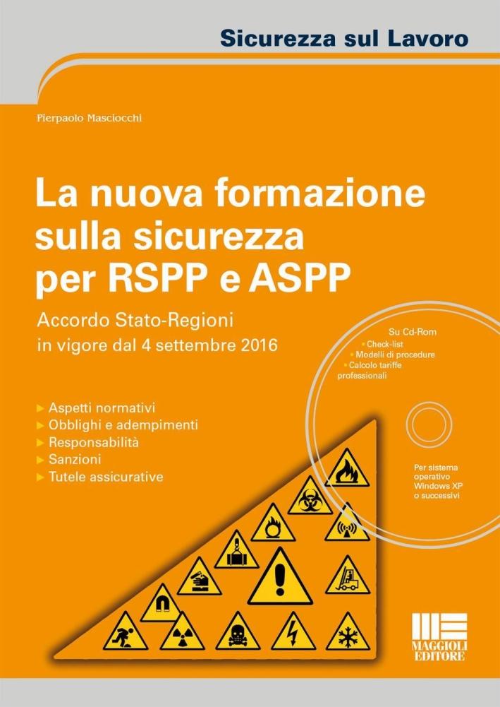 La nuova formazione sulla sicurezza per RSPP e ASPP. Con CD-ROM