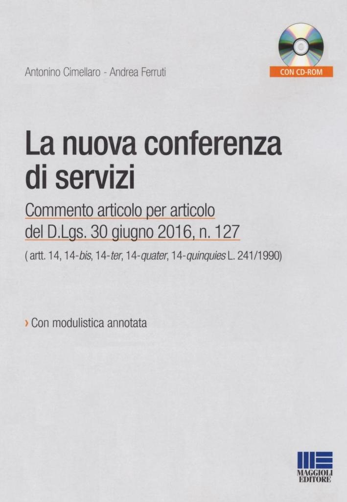 La nuova conferenza di servizi. Commento articolo per articolo del D.lgs. 30 giugno 2016, n.127.