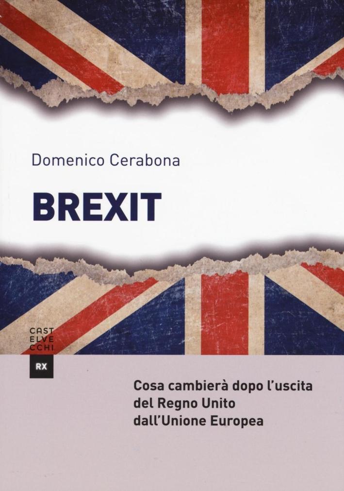 Brexit. Cosa cambierà dopo l'uscita del Regno Unito dall'Unione Europea