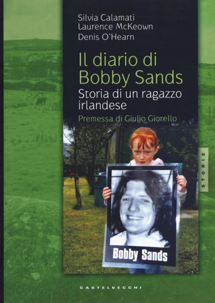 Il diario di Bobby Sands. Storia di un ragazzo irlandese.
