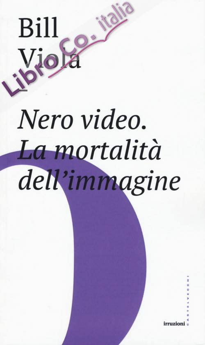 Nero video. La mortalità dell'immagine.