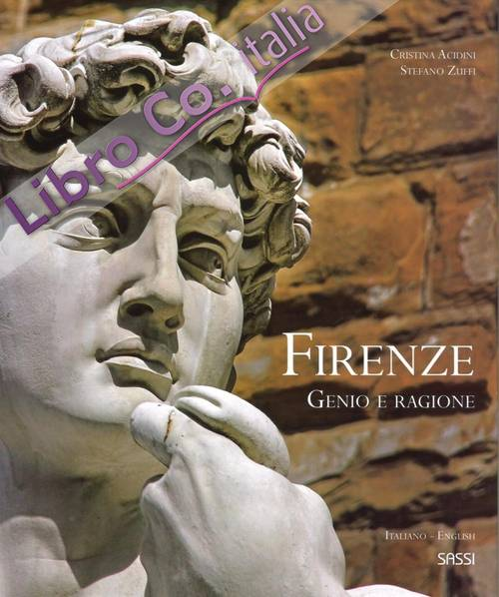 Firenze. Genio e ragione. Florence. Genius and reason.