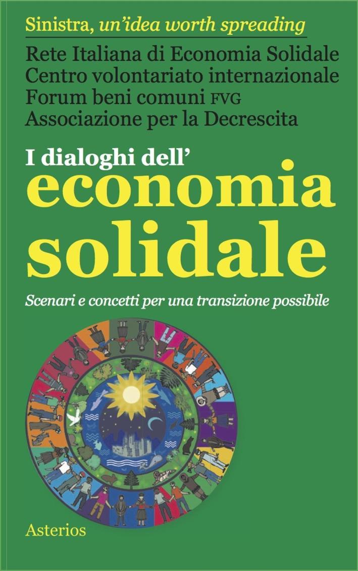 I dialoghi dell'economia solidale. Scenari e concetti per una transizione possibile