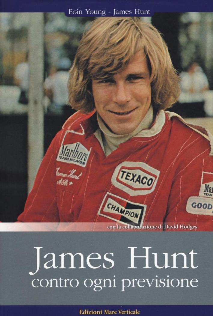 James Hunt. Contro ogni previsione.