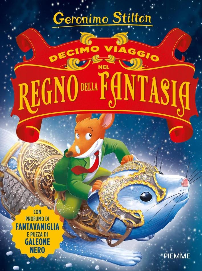 Decimo viaggio nel Regno della Fantasia.