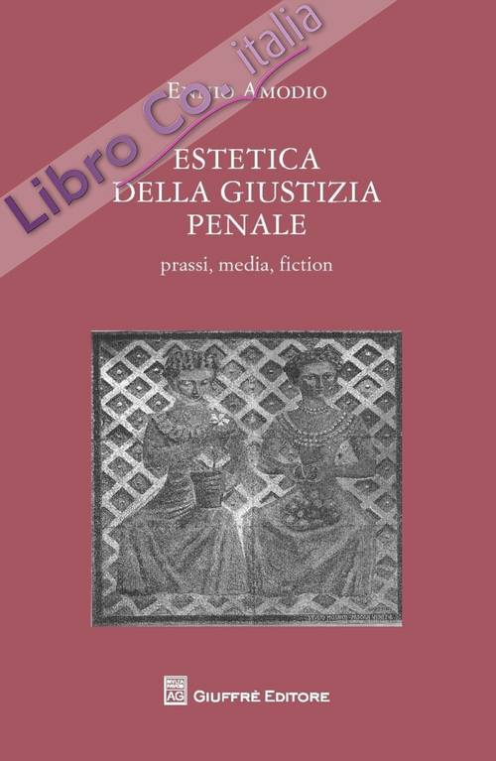 Estetica della giustizia penale. Prassi, media, fiction.