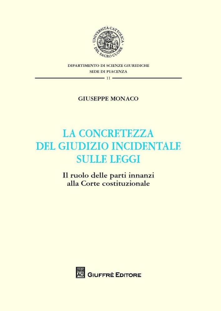 La concretezza del giudizio incidentale sulle leggi. Il ruolo delle parti innanzi alla Corte Costituzionale.