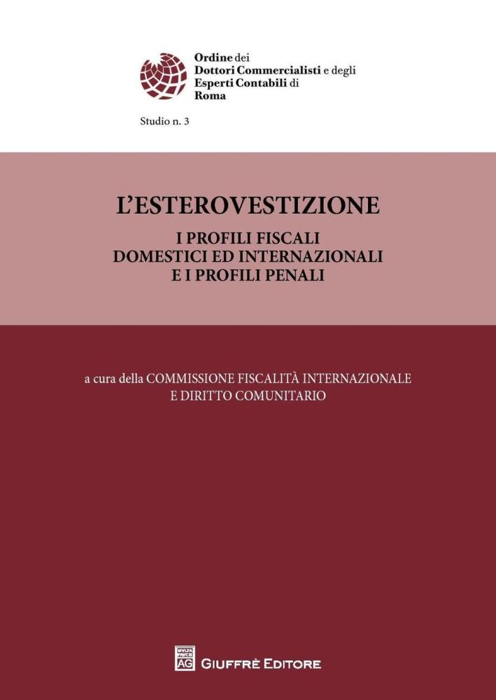 L'esterovestizione. I profili fiscali domestici ed internazionali e i profili penali