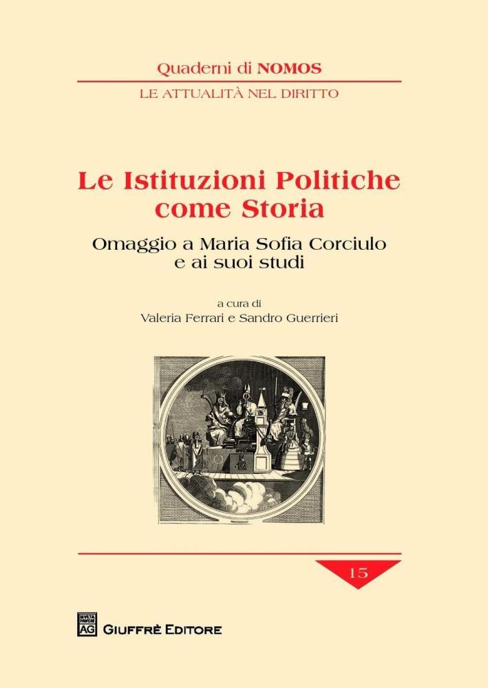 Le istituzioni politiche come storia. Omaggio a Maria Sofia Corciulo e ai suoi studi