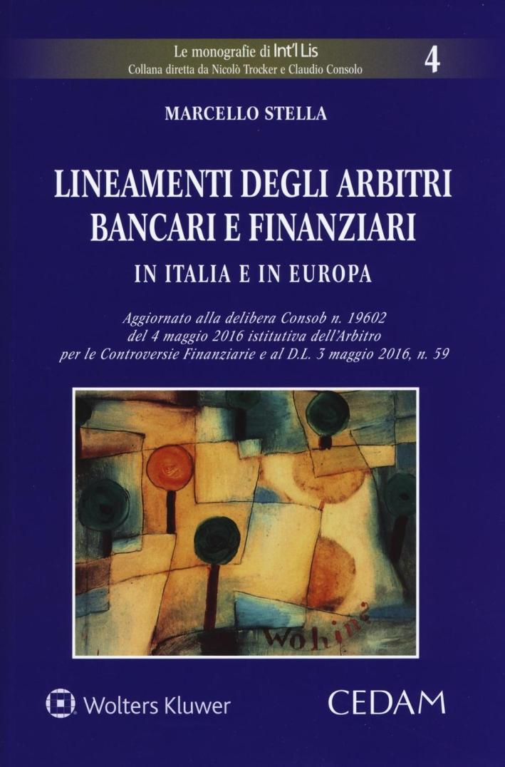 Lineamenti degli abitri bancari e finanziari in Italia e in Europa.
