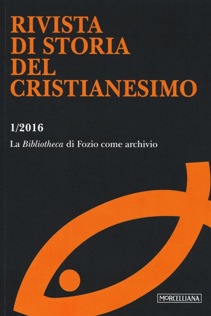 Rivista di storia del cristianesimo (2016). Vol. 1: La Bibliotheca di Fozio come archivio.